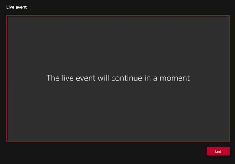 The window when you stop sharing saying live event will continue in a moment